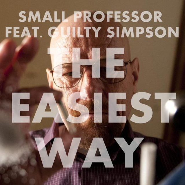 Small Professor feat. Guilty Simpson, Walter White & Jesse Pinkman – The Easiest Way