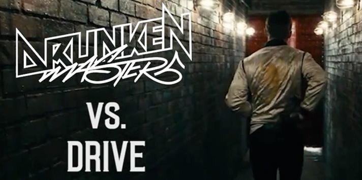 Drunken Masters vs Drive