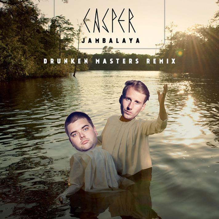 Casper Jambalaya Drunken Masters RemixCasper Jambalaya Drunken Masters Remix